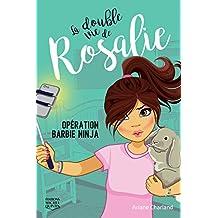 La double vie de Rosalie 1 - Opération Barbie ninja (French Edition)