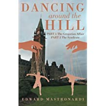 Dancing around the Hill: Part 1 The Gregorian Affair Part 2 The Syndicate