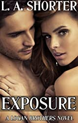 EXPOSURE (A Logan Brothers Novel) (New Adult College Romance Series and Alpha Male Romance Novels Book 1) (English Edition)