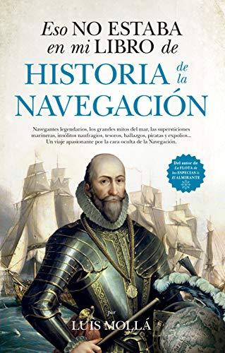 Eso no estaba en mi libro de Historia de la Navegación (Spanish Edition)