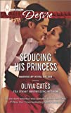 Seducing His Princess, Olivia Gates, 0373733038