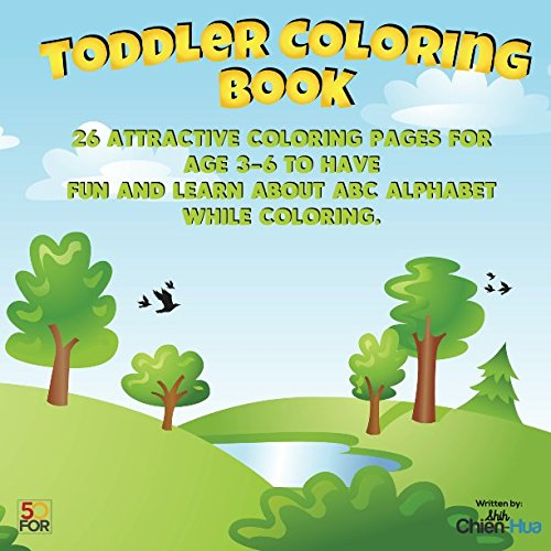 Toddler Coloring Book:26 Attractive Coloring Pages for Kids Age 3-6 to Have Fun And Learn About ABC Alphabet While Coloring ebook
