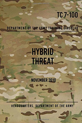 Read Online TC 7-100 Hybrid Threat: November 2010 pdf epub
