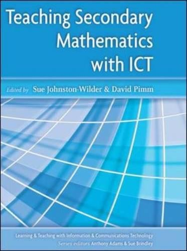 Teaching Secondary Mathematics with ICT (Learning & Teaching with Information & Communications Technology)