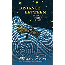 Distance Between: Blackout Poetry and Art