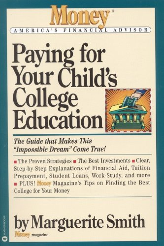 Paying for Your Childs College Education: The Guide That Makes This Impossible Dream Come True (Money America's Financial Advisor)