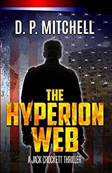 The Hyperion Web: A Jack Crockett Thriller (The Jack Crockett Series Book 2) by [Mitchell, D.P.]