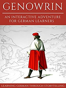 Learning German Through Storytelling: Genowrin - an interactive adventure for German learners (Aschkalon 1) (German Edition) by [Klein, André]
