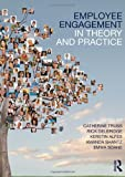 Employee Engagement in Theory and Practice, , 0415657423