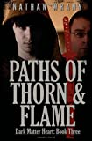 Paths of Thorn and Flame, Nathan Wrann, 1479165301