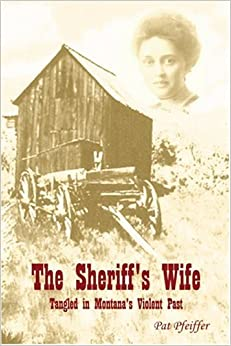 Book The Sheriff's Wife: Tangled in Montana's Violent Past