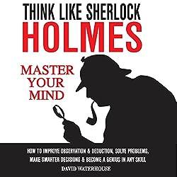 Think Like Sherlock Holmes