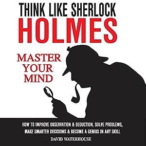 Think Like Sherlock Holmes Audiobook