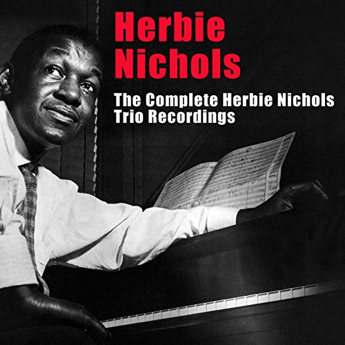 The Complete Herbie Nichols Tr...