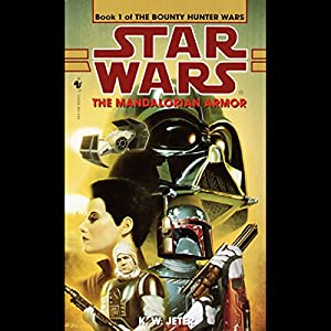 Star Wars: The Bounty Hunter, Book 1: The Mandalorian Armor Hörbuch
