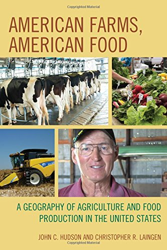 American Farms, American Food: A Geography Of Agriculture And Food Production In The United States