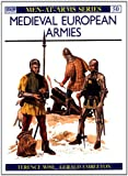 Medieval European Armies, Terence Wise, 0850452457