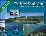 The Nova Scotia Atlas, Service Nova Scotia and Municipal Relations Nova Scotia Geomatics Centre, 0887805213