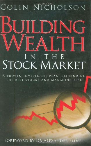 Building Wealth in the Stock Market: A Proven Investment Plan for Finding the Best Stocks and Managing Risk by Brand: Wrightbooks