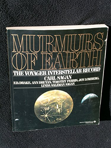 Murmurs of Earth - The Voyager Interstellar Record