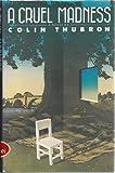 A Cruel Madness, Colin Thubron, 0871130238