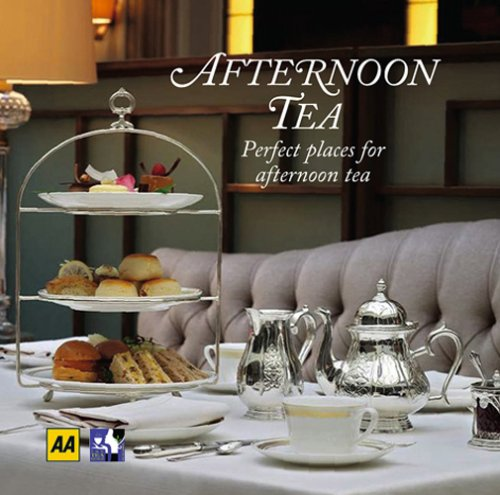 Read Online Afternoon Tea: Perfect Places for Afternoon Tea (AA Lifestyle Guides) PDF