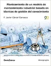 Planteamiento de un modelo de mantenimiento industrial