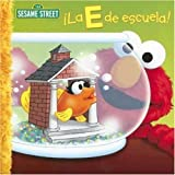 La E de Escuela! (Sesame Street (Dalmatian Press)) (Spanish Edition)