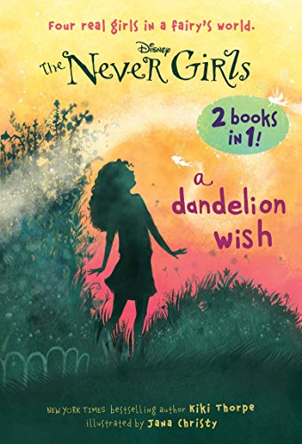 (A Dandelion Wish/From the Mist (Disney: The Never Girls))