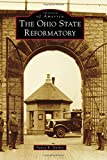 The Ohio State Reformatory (Images of America)
