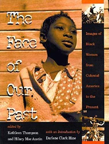 The Face of Our Past: Images of Black Women from Colonial America to the Present