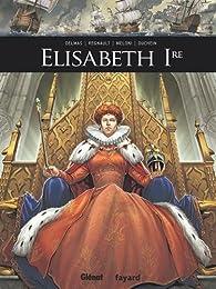 Elisabeth Ire par Vincent Delmas