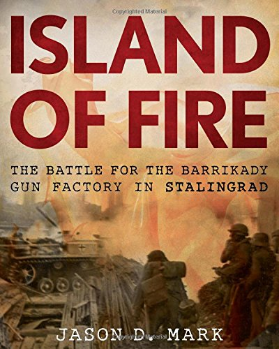 Island of Fire: The Battle for the Barrikady Gun Factory in Stalingrad (Union Black 0.5')
