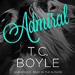 Admiral | T. C. Boyle