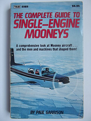 Complete Guide to Single-engine Mooneys - Mooney Airplane