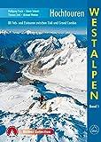 Hochtouren Westalpen. 88 Fels- und Eistouren zwischen Tödi und Grand Combin