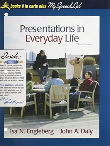 Presentations in Everyday Life: Strategies for Effective Speaking, Books a la Carte Edition (3rd Edition)