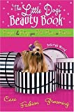 The Little Dogs' Beauty Book