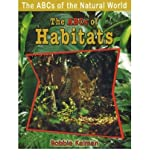 img - for [ABCs of Habitats] (By: Bobbie Kalman) [published: January, 2008] book / textbook / text book