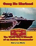Gung Ho Marines! World War 2 Memoir of an Amtrac Commander