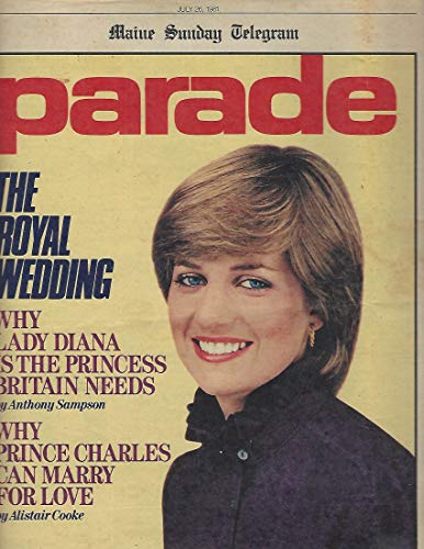 Maine Sunday Telegram Parade July 26, 1981: The Royal Wedding, Why Lady Diana is the Princess Britain Needs, Why Prince Charles Can Marry for Love