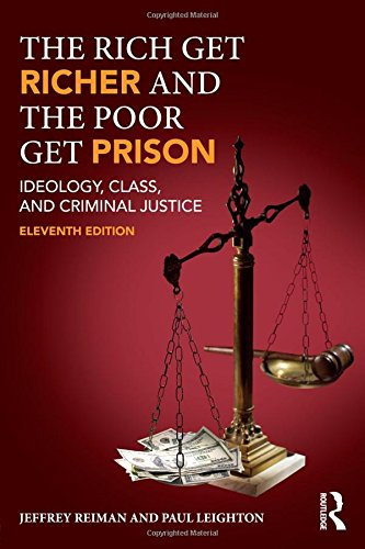 The Rich Get Richer and the Poor Get Prison: Ideology, Class, and Criminal Justice