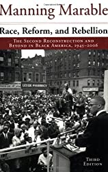 Race, Reform, and Rebellion: The Second Reconstruction and Beyond in Black America, 1945-2006, Third Edition