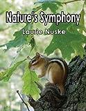 Nature's Symphony, Laurie Nuske, 1618634747