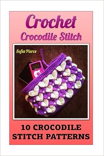 Crochet Crocodile Stitch 10 Crocodile Stitch Patterns Sofia Pierce