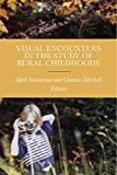 img - for Visual Encounters in the Study of Rural Childhoods book / textbook / text book
