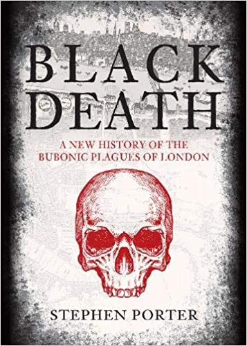 Black Death: A New History of the Bubonic Plagues of London