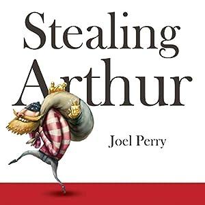 Stealing Arthur Audiobook