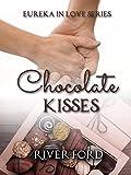 Chocolate Kisses (Eureka In Love Series)
