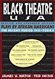 img - for Black Theatre, USA: Plays by African Americans: The Recent Period, 1935-Today book / textbook / text book